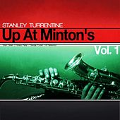 Up At Minton's, Vol. 1 by Stanley Turrentine