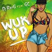 Wuk Up von Dj Ray G