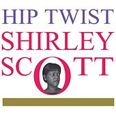 Hip Twist de Shirley Scott