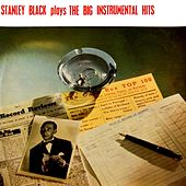 Plays The Big Instrumental Hits by Stanley Black