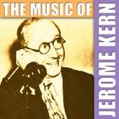 The Music Of Jerome Kern von Jerome Kern