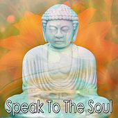 Speak To The Soul von Lullabies for Deep Meditation