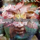 Therapeutic Mind Massaging Auras von Massage Therapy Music