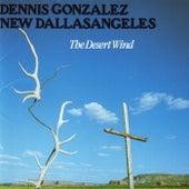The Desert Wind by Dennis Gonzalez