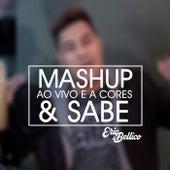 Mashup: Sabe / Ao Vivo e a Cores de Eric Bellico