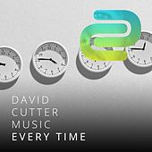 Every Time by David Cutter Music