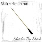 Sketches By Skitch de Skitch Henderson