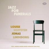 Jazz for Funerals de Louise Hoffsten