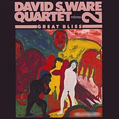 Great Bliss, Vol. 2 by David S. Ware