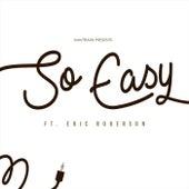 So Easy (feat. Eric Roberson) van Mavtraxx