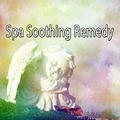 Spa Soothing Remedy de Best Relaxing SPA Music