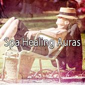 Spa Healing Auras von Best Relaxing SPA Music