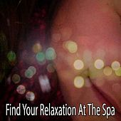 Find Your Relaxation At The Spa by Spa Relaxation