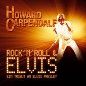 Rock 'n' Roll & Elvis - Ein Tribut An Elvis Presley von Howard Carpendale