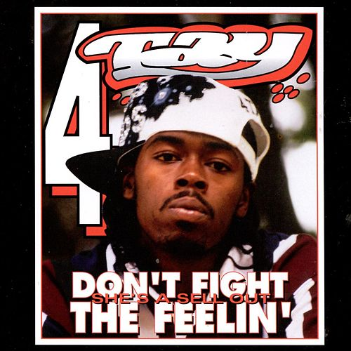 Don't Fight The Feelin' by Rappin' 4-Tay