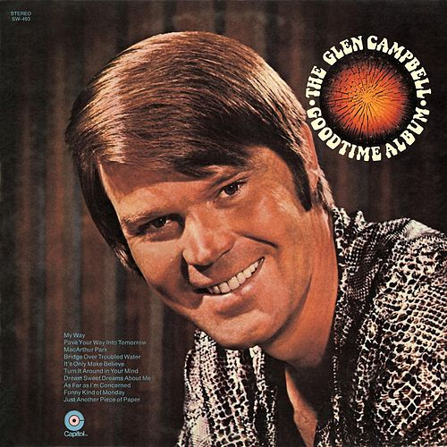 Glen Campbell Goodtime Album by Glen Campbell