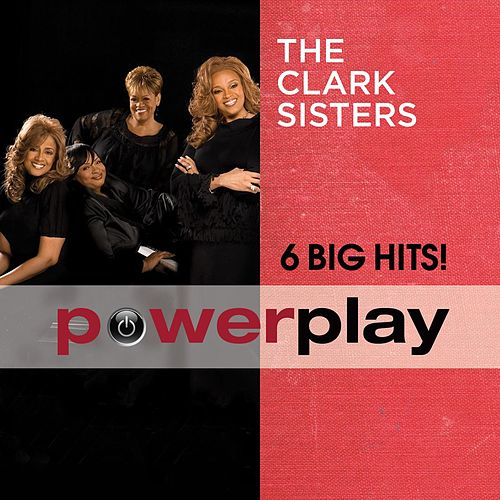 Power Play (6 Big Hits) by The Clark Sisters