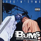 Lyfe 'N' Tyme by The B.U.M.S (Brothas Unda Madness)