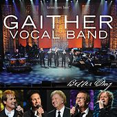 Better Day by Gaither Vocal Band