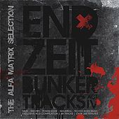 Endzeit Bunkertracks - Act IV: The Alfa Matrix Selection by Various Artists