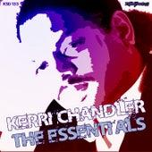 The Essentials by Kerri Chandler