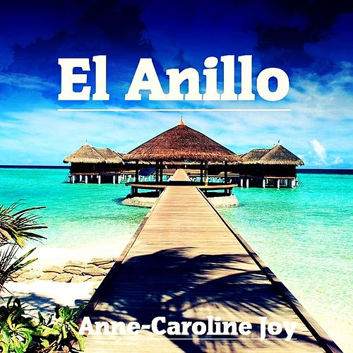 El Anillo (Jenifer Lopez Cover Mix) van Anne-Caroline Joy