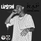 É o Rap & Legítima Defesa de Liaschi MC