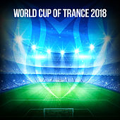 World Cup Of Trance 2018 - EP von Various Artists