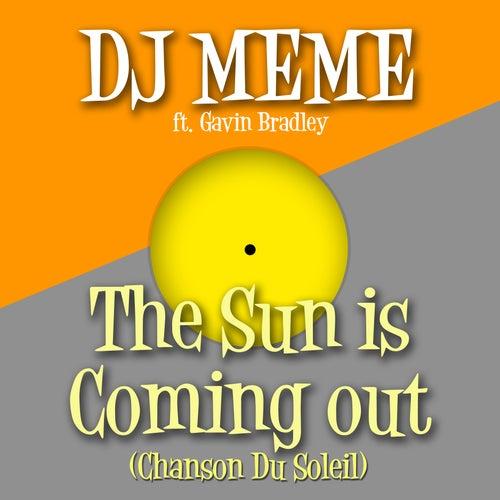 The Sun Is Coming out (Chanson Du Soleil) de DJ Meme