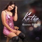 Recuerdos Brillantes de Katia Saavedra