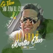 Las Notas de Juancho: San Juan del Cesar (En Vivo) de El Gran Martín Elías