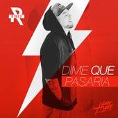 Dime Qué Pasaría by Rigeo