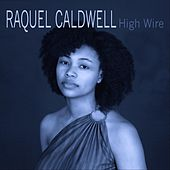 High Wire by Raquel Caldwell
