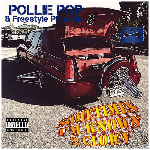 Sometimes I'm Known 2 Clown by Pollie Pop