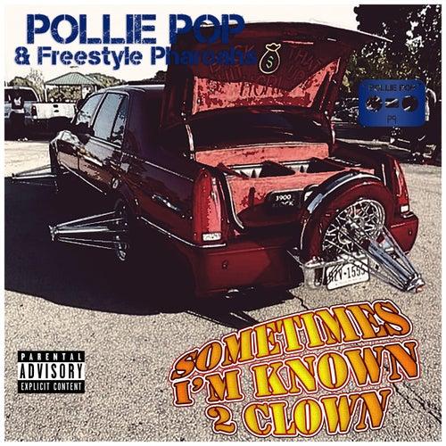 Sometimes I'm Known 2 Clown by Pollie Pop