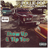 Show Up & Tip Toe by Pollie Pop