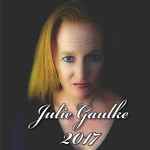 Julie Gaulke: 2017 by Julie Gaulke