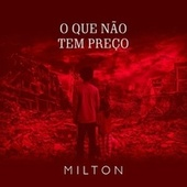 O Que Não Tem Preço by Milton