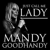 Just Call Me Lady by Mandy Goodhandy