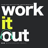 Work It Out (EDM Background Music) de Fearless Motivation Instrumentals