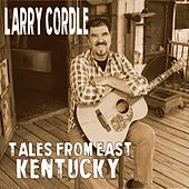 Tales from East Kentucky by Larry Cordle