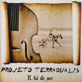 E  Há de Ser by Projeto TerraQualis
