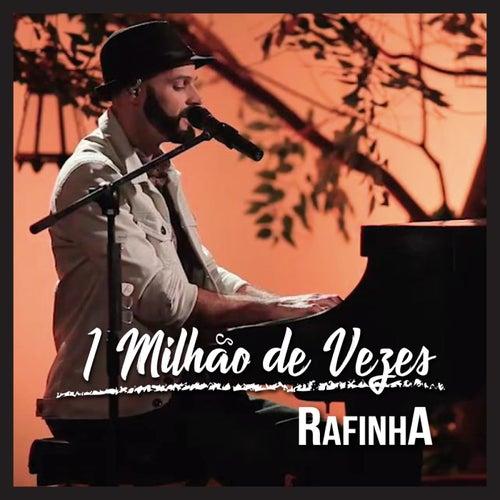 1 Milhão de Vezes (Ao Vivo) by Rafinha