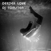 Deeper Love by Dj tomsten