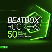 Beatbox Rockers, Vol. 3 (50 Club Bangers) by Various Artists