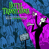 Hotel Transylvania: Score from the Motion Pictures von Mark Mothersbaugh