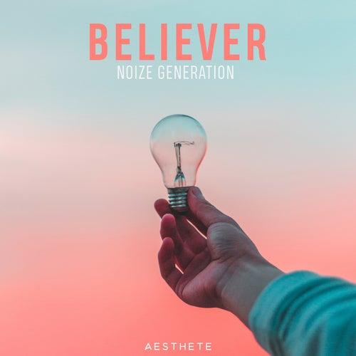 Believer by Noize Generation