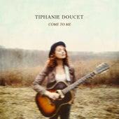 Come to Me de Tiphanie Doucet