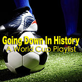 Going Down In History: A World Cup Playlist de Various Artists