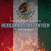 Mexican National Anthem/Himno National Mexicano (Epic Version) von Alala